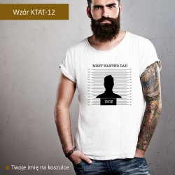 T-shirt Most Wanted Dad + imię
