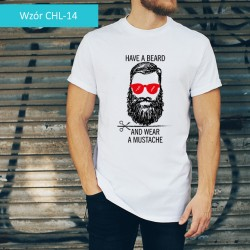 T-shirt Have a beard, and...
